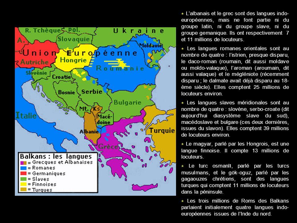 * Lalbanais et le grec sont des langues indo- européennes, mais ne font partie ni du groupe latin, ni du groupe slave, ni du groupe gemanique. Ils ont