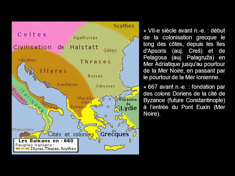 * VII-e siècle avant n.-e. : début de la colonisation grecque le long des côtes, depuis les îles d'Apsoris (auj. Creš) et de Pelagosa (auj. Palagruža)