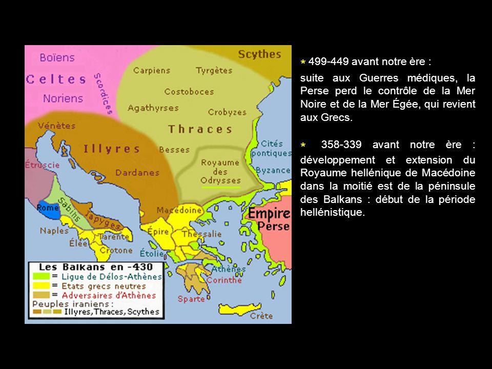 * 499-449 avant notre ère : suite aux Guerres médiques, la Perse perd le contrôle de la Mer Noire et de la Mer Égée, qui revient aux Grecs. * 358-339