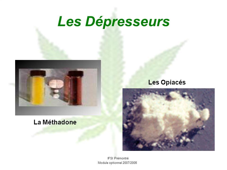 Les Dépresseurs Les Opiacés La Méthadone IFSI Prémontré Module optionnel 2007/2008