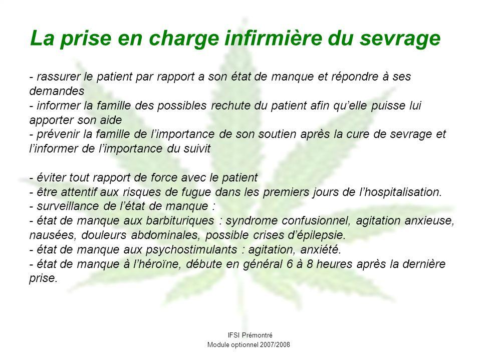 - rassurer le patient par rapport a son état de manque et répondre à ses demandes - informer la famille des possibles rechute du patient afin quelle p
