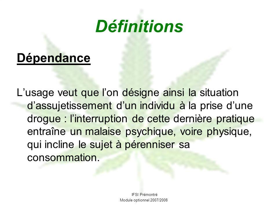 Définitions Dépendance Lusage veut que lon désigne ainsi la situation dassujetissement dun individu à la prise dune drogue : linterruption de cette de