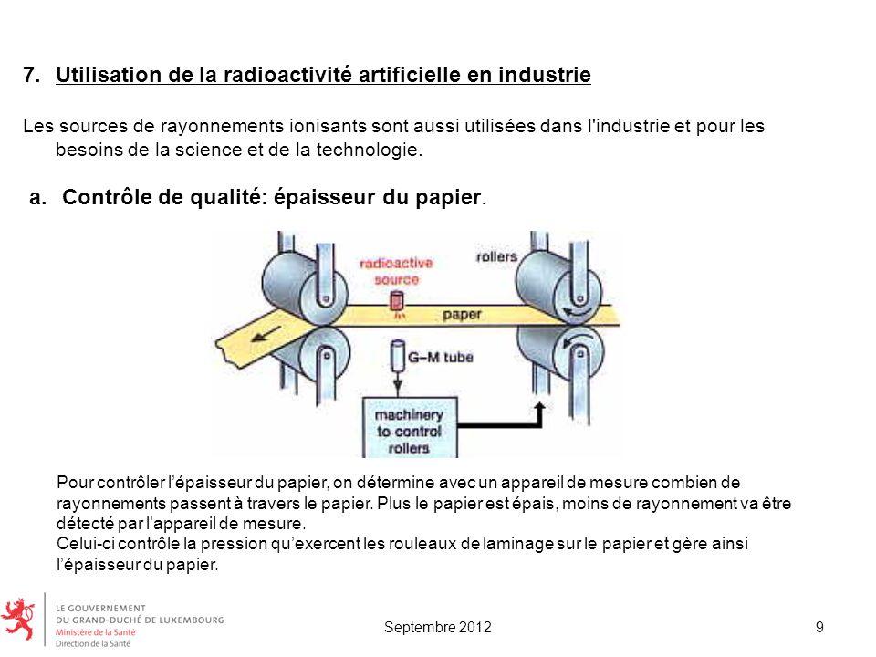 7.Utilisation de la radioactivité artificielle en industrie Les sources de rayonnements ionisants sont aussi utilisées dans l'industrie et pour les be