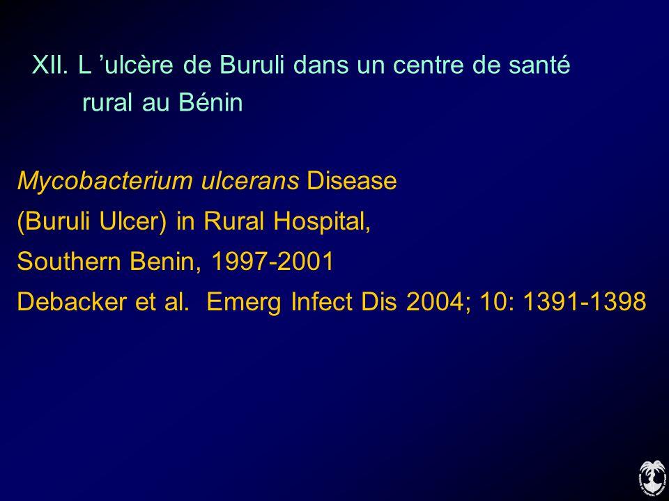 Mycobacterium ulcerans Disease (Buruli Ulcer) in Rural Hospital, Southern Benin, 1997-2001 Debacker et al. Emerg Infect Dis 2004; 10: 1391-1398 XII. L