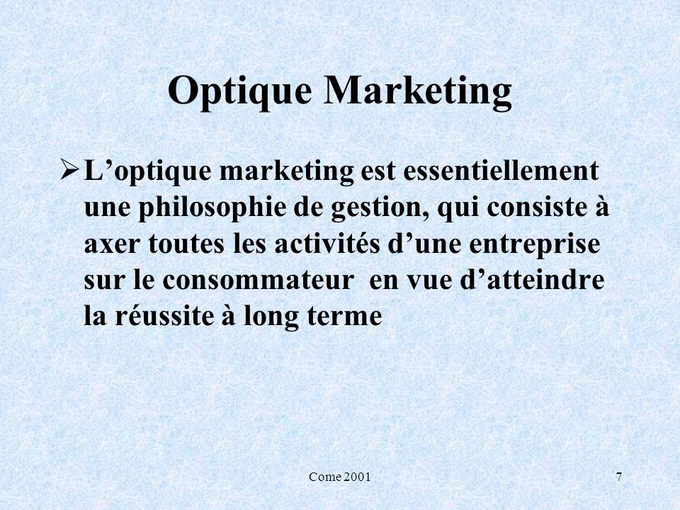 Come 20017 Optique Marketing Loptique marketing est essentiellement une philosophie de gestion, qui consiste à axer toutes les activités dune entrepri