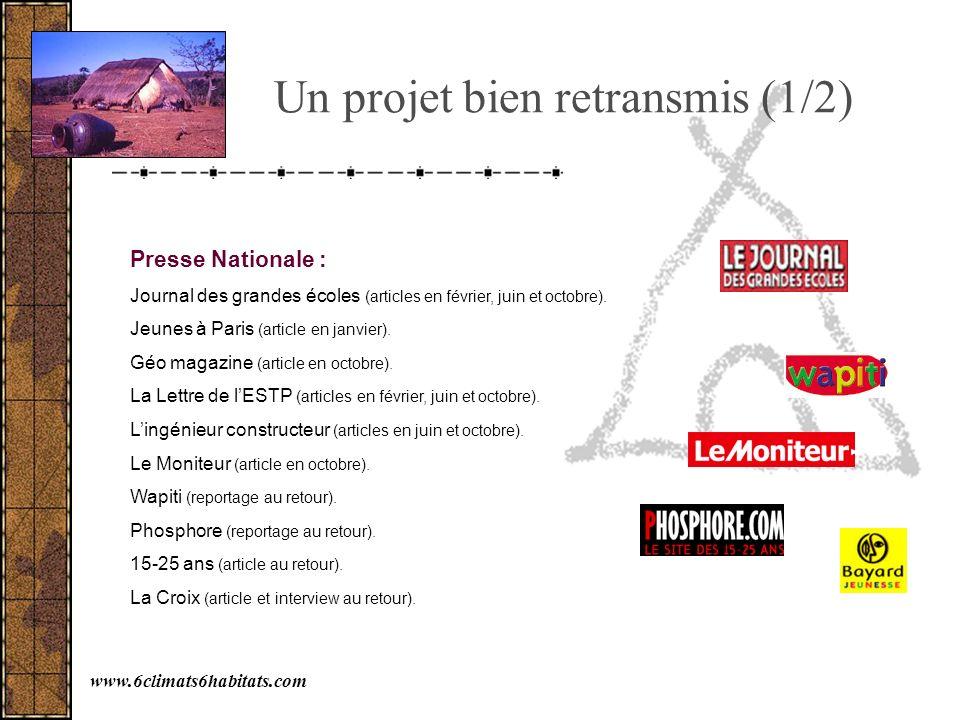 Un projet bien retransmis (1/2) Presse Nationale : Journal des grandes écoles (articles en février, juin et octobre). Jeunes à Paris (article en janvi