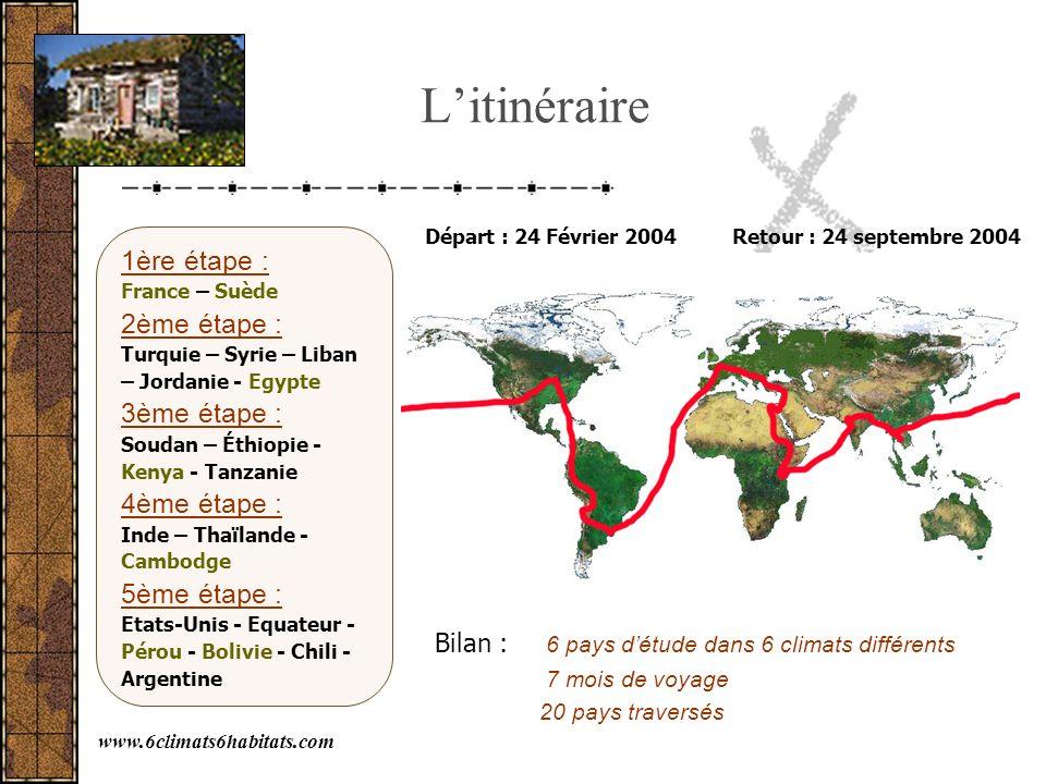 Litinéraire 1ère étape : France – Suède 2ème étape : Turquie – Syrie – Liban – Jordanie - Egypte 3ème étape : Soudan – Éthiopie - Kenya - Tanzanie 4èm