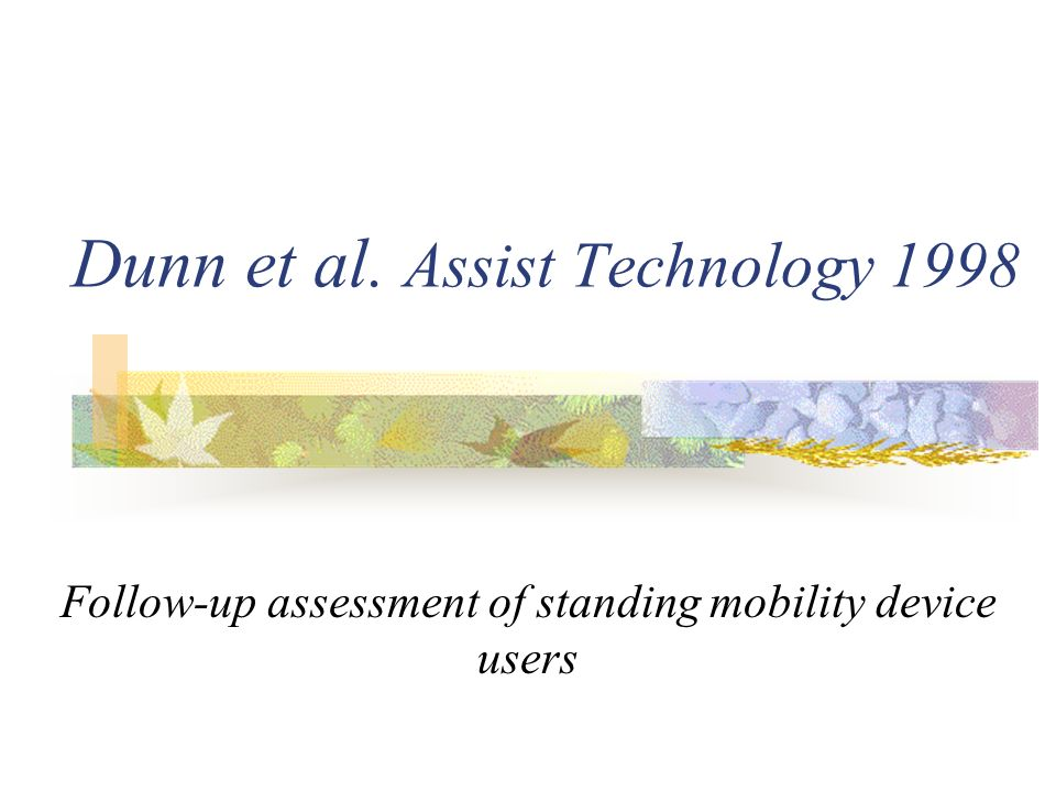 Dunn et al. Assist Technology 1998 Follow-up assessment of standing mobility device users