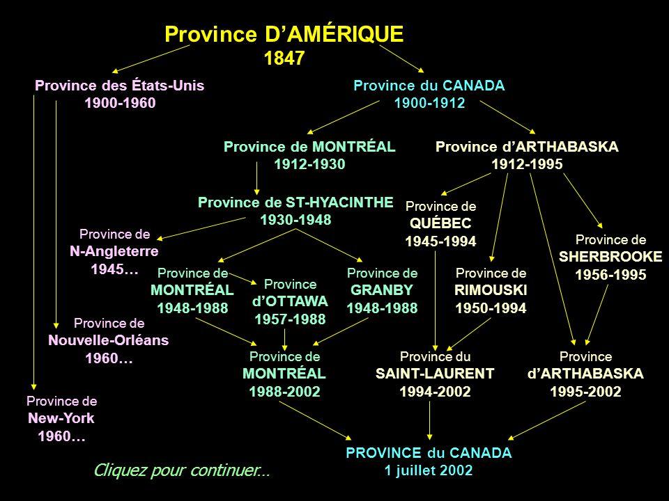 Province DAMÉRIQUE 1847 Province du CANADA 1900-1912 Province dARTHABASKA 1912-1995 Province des États-Unis 1900-1960 Province de MONTRÉAL 1912-1930 P