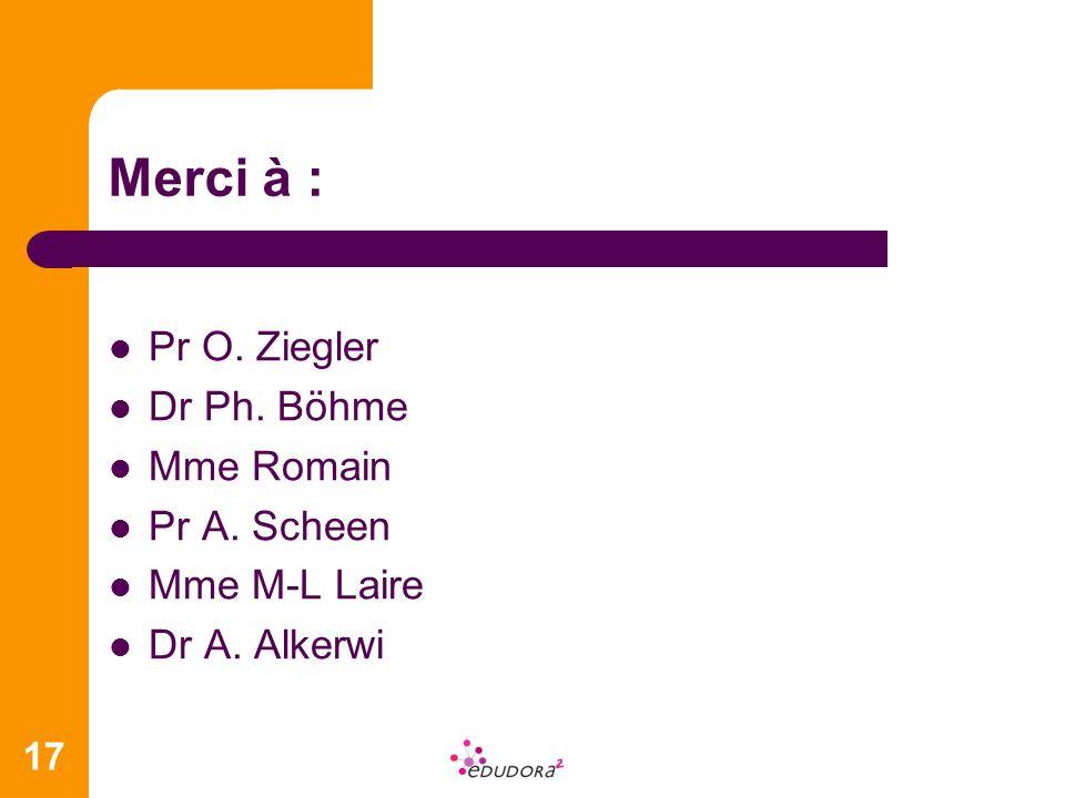 Merci à : Pr O. Ziegler Dr Ph. Böhme Mme Romain Pr A. Scheen Mme M-L Laire Dr A. Alkerwi 17