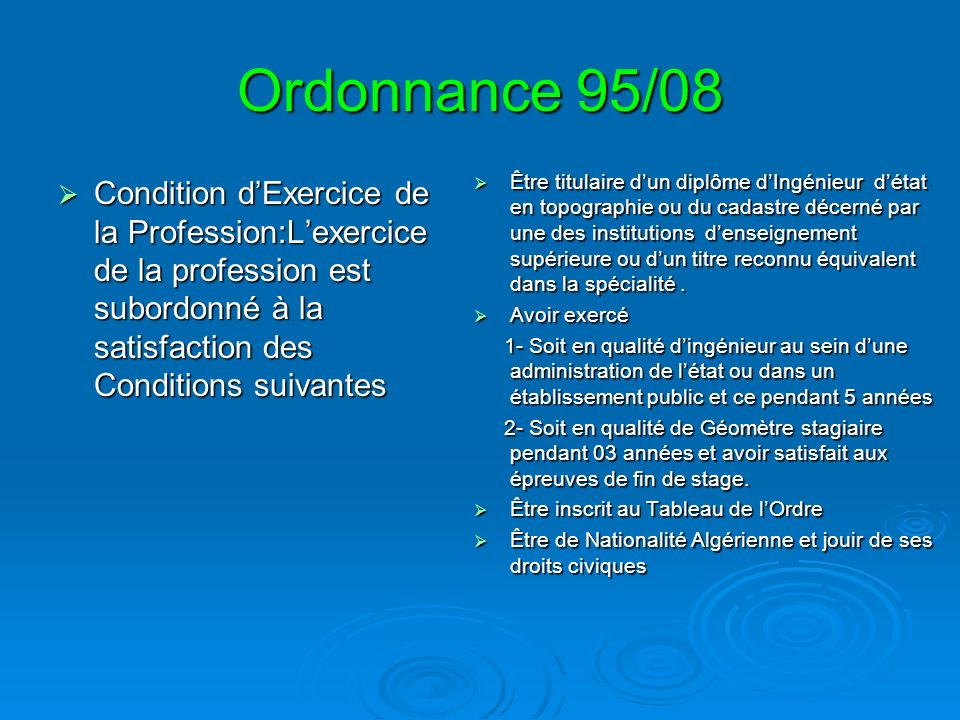 Ordonnance 95/08 Condition dExercice de la Profession:Lexercice de la profession est subordonné à la satisfaction des Conditions suivantes Condition d
