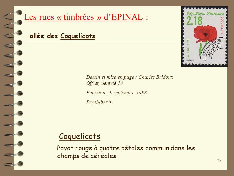 22 Les rues « timbrées » dEPINAL : square des Colombes Colombe : Pigeon du genre columba, tel que le ramier, le biset. Souvent considérée comme lemblè