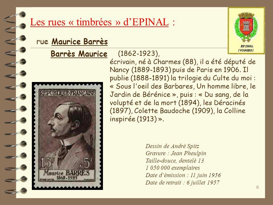6 (1862-1923), écrivain, né à Charmes (88), il a été député de Nancy (1889-1893) puis de Paris en 1906.
