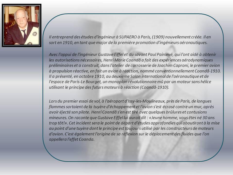 Henri Coand ă, né le 7 juin 1886 à Bucarest et mort le 25 novembre 1972 à Bucarest, est un ingénieur aéronautique roumain, pionnier de l'aviation mond