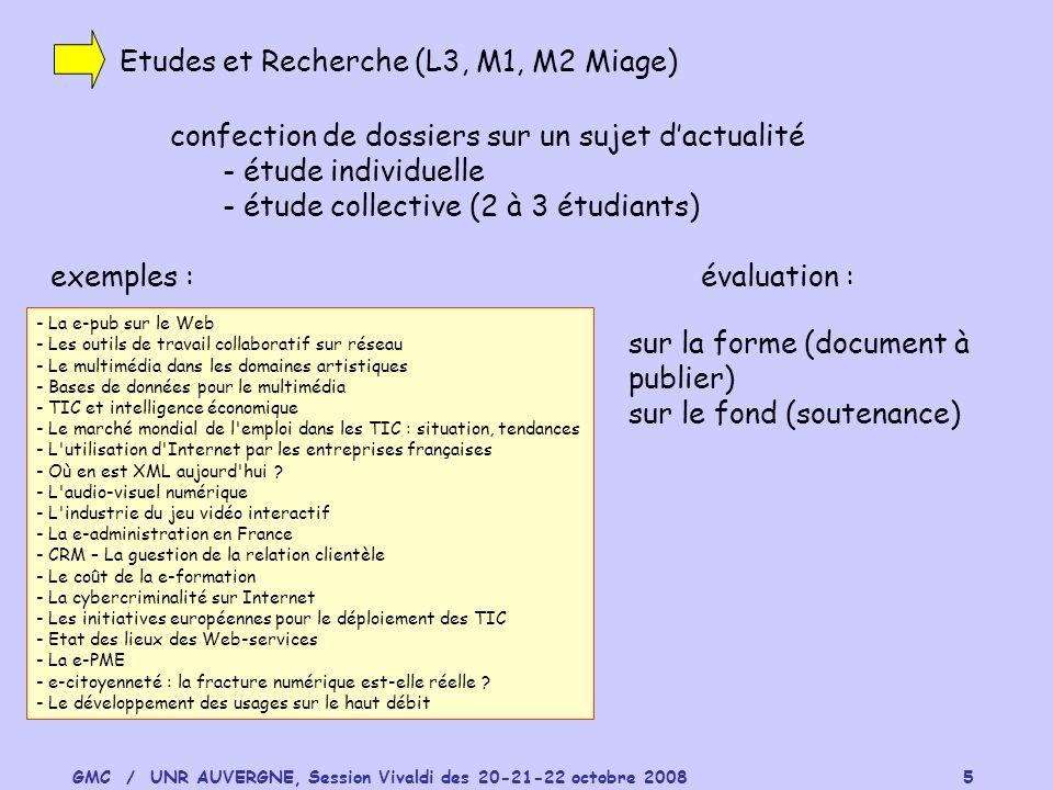 GMC / UNR AUVERGNE, Session Vivaldi des 20-21-22 octobre 2008 5 Etudes et Recherche (L3, M1, M2 Miage) confection de dossiers sur un sujet dactualité