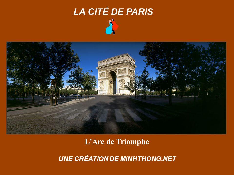 L Arc de Triomphe LA CITÉ DE PARIS UNE CRÉATION DE MINHTHONG.NET