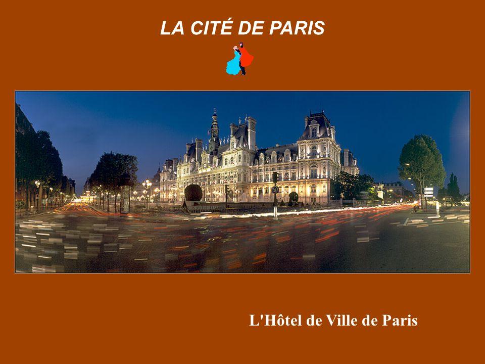 L Hôtel de Ville de Paris LA CITÉ DE PARIS