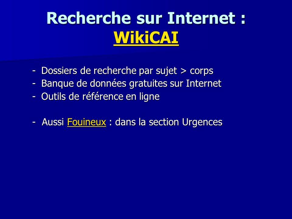 Recherche sur Internet : WikiCAI WikiCAI -Dossiers de recherche par sujet > corps -Banque de données gratuites sur Internet -Outils de référence en li