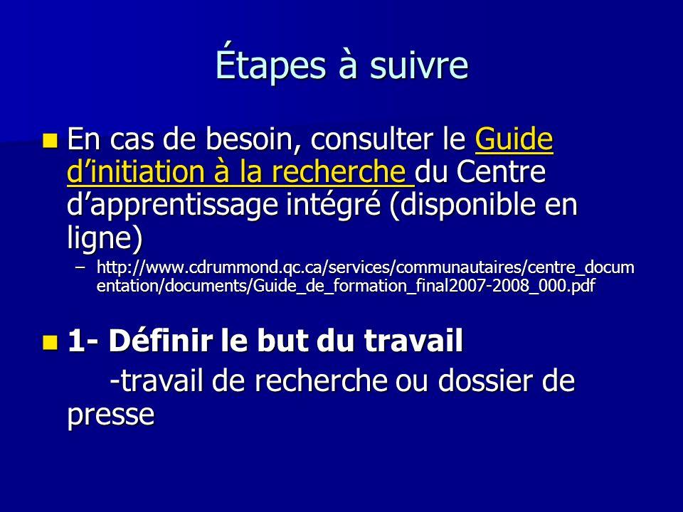 Étapes à suivre En cas de besoin, consulter le Guide dinitiation à la recherche du Centre dapprentissage intégré (disponible en ligne) En cas de besoi