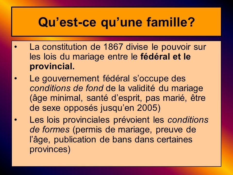 La constitution de 1867 divise le pouvoir sur les lois du mariage entre le fédéral et le provincial. Le gouvernement fédéral soccupe des conditions de