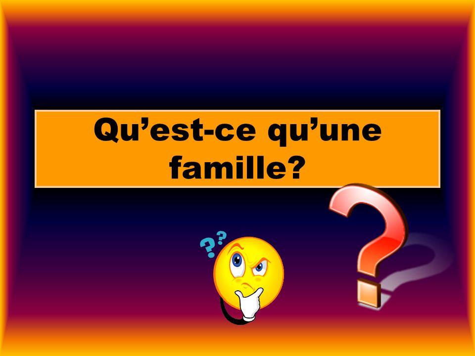 Quest-ce quune famille?
