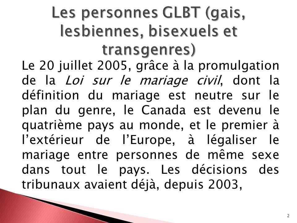 3 légalisé le mariage entre personnes de même sexe dans huit des dix provinces et dans un des trois territoires, dans lesquels habitait 90 % environ de la population canadienne.