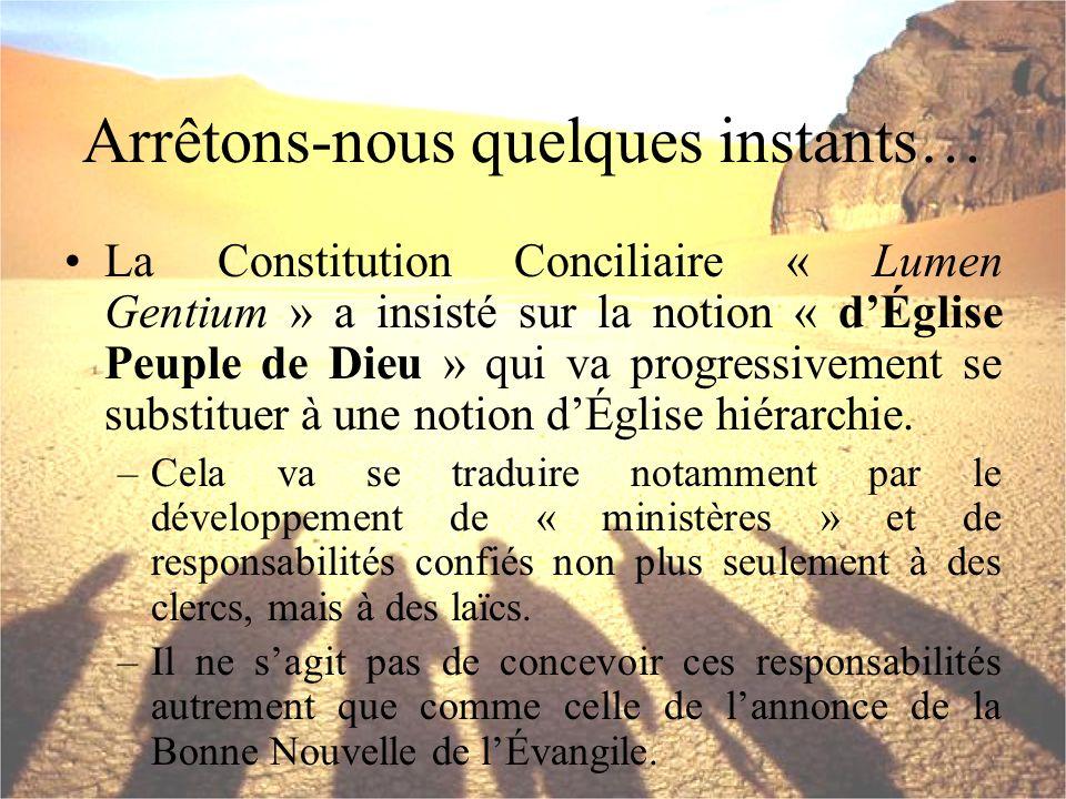 Arrêtons-nous quelques instants… La Constitution Conciliaire « Lumen Gentium » a insisté sur la notion « dÉglise Peuple de Dieu » qui va progressiveme
