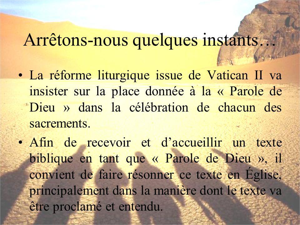 Arrêtons-nous quelques instants… La réforme liturgique issue de Vatican II va insister sur la place donnée à la « Parole de Dieu » dans la célébration