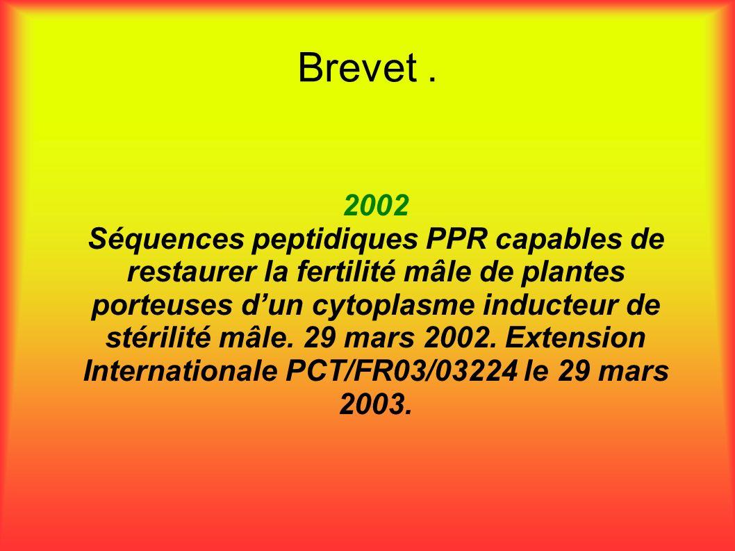 Brevet. 2002 Séquences peptidiques PPR capables de restaurer la fertilité mâle de plantes porteuses dun cytoplasme inducteur de stérilité mâle. 29 mar
