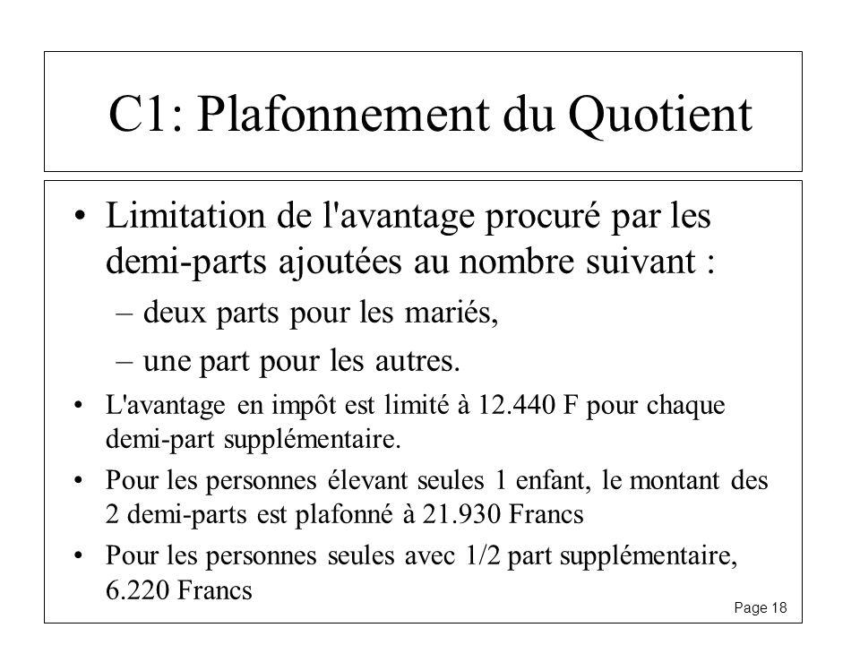 Page 18 C1: Plafonnement du Quotient Limitation de l'avantage procuré par les demi-parts ajoutées au nombre suivant : –deux parts pour les mariés, –un