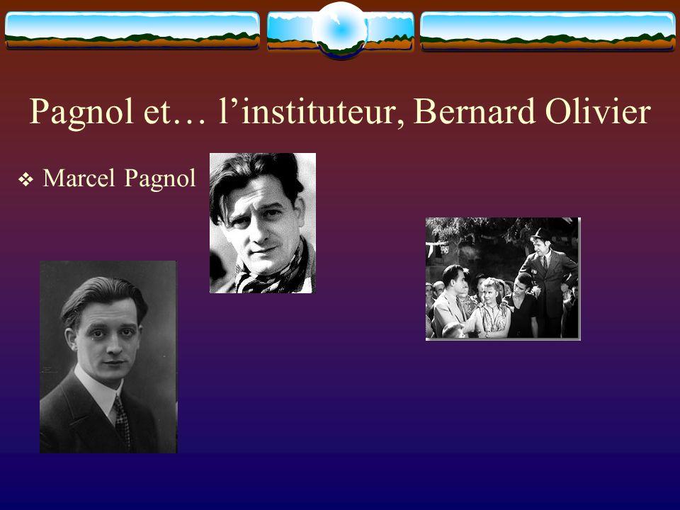 Pagnol et… linstituteur, Bernard Olivier Marcel Pagnol