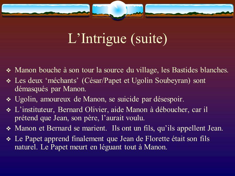 LIntrigue (suite) Manon bouche à son tour la source du village, les Bastides blanches. Les deux méchants (César/Papet et Ugolin Soubeyran) sont démasq
