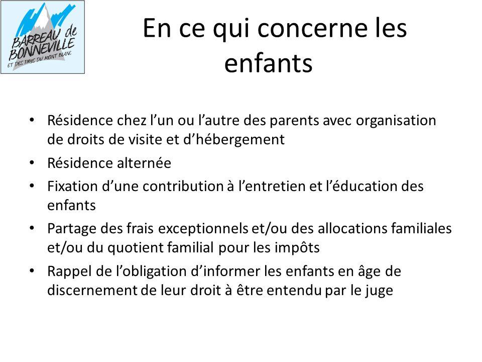 En ce qui concerne les enfants Résidence chez lun ou lautre des parents avec organisation de droits de visite et dhébergement Résidence alternée Fixat