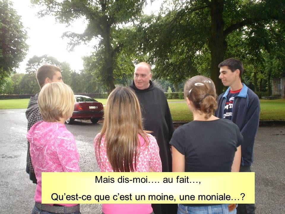 Tu découvriras de nombreuses formes de vie monastique, mais on peut dire quun moine, une moniale, cest une personne qui décide de suivre le Christ, dans une vie de prière et de travail… seule ou la plupart du temps au sein dune communauté.