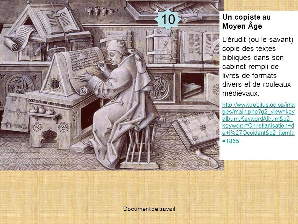 Document de travail 10 Un copiste au Moyen Âge Lérudit (ou le savant) copie des textes bibliques dans son cabinet rempli de livres de formats divers e