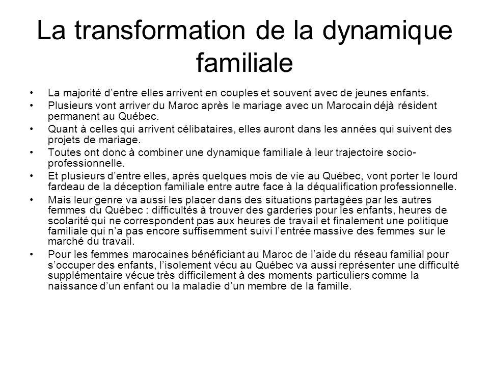 La transformation de la dynamique familiale La majorité dentre elles arrivent en couples et souvent avec de jeunes enfants. Plusieurs vont arriver du