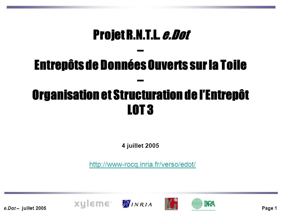 e.Dot – juillet 2005 Page 1 http://www-rocq.inria.fr/verso/edot/ Projet R.N.T.L.