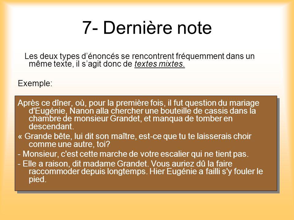 7- Dernière note Les deux types dénoncés se rencontrent fréquemment dans un même texte, il sagit donc de textes mixtes. Exemple: Après ce dîner, où, p