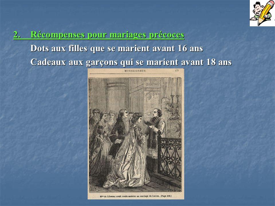 2.Récompenses pour mariages précoces Dots aux filles que se marient avant 16 ans Cadeaux aux garçons qui se marient avant 18 ans