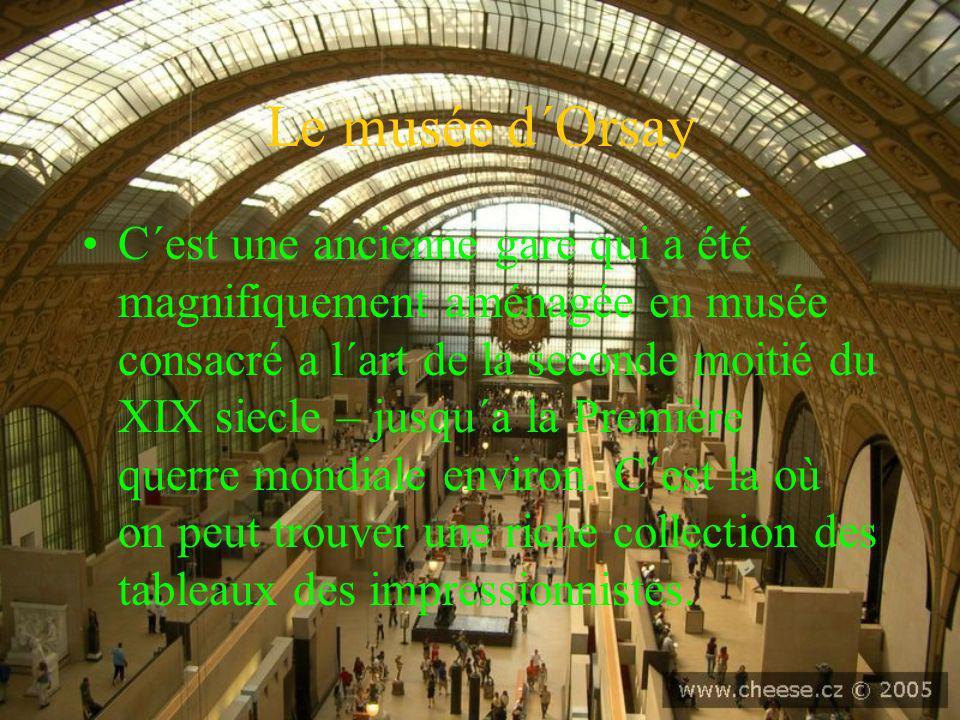 Le musée d´Orsay C´est une ancienne gare qui a été magnifiquement aménagée en musée consacré a l´art de la seconde moitié du XIX siecle – jusqu´a la P