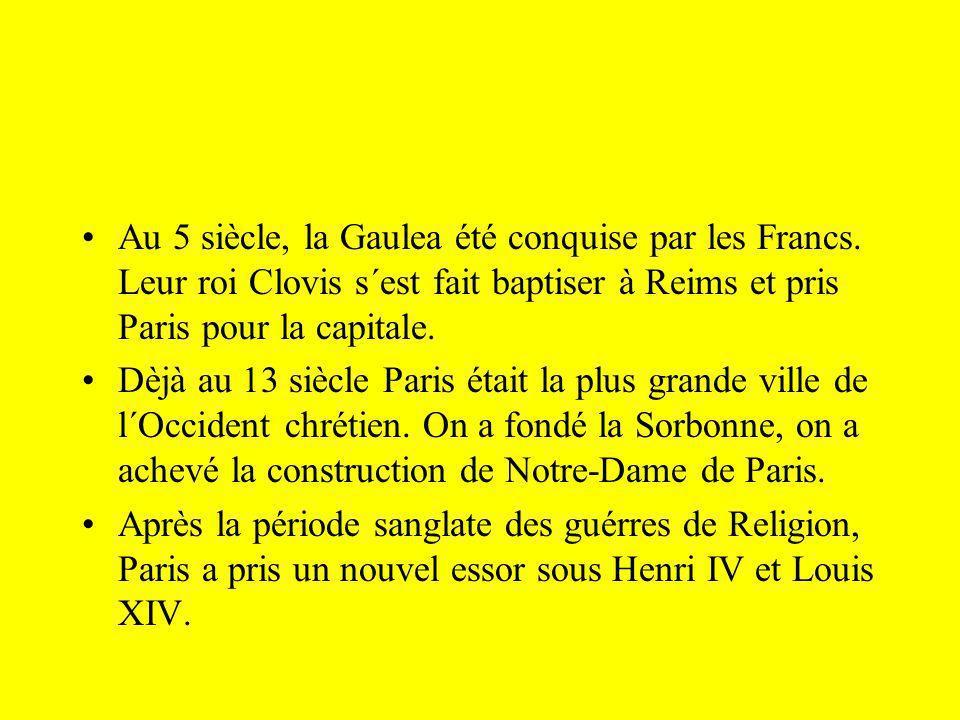 Au 5 siècle, la Gaulea été conquise par les Francs. Leur roi Clovis s´est fait baptiser à Reims et pris Paris pour la capitale. Dèjà au 13 siècle Pari