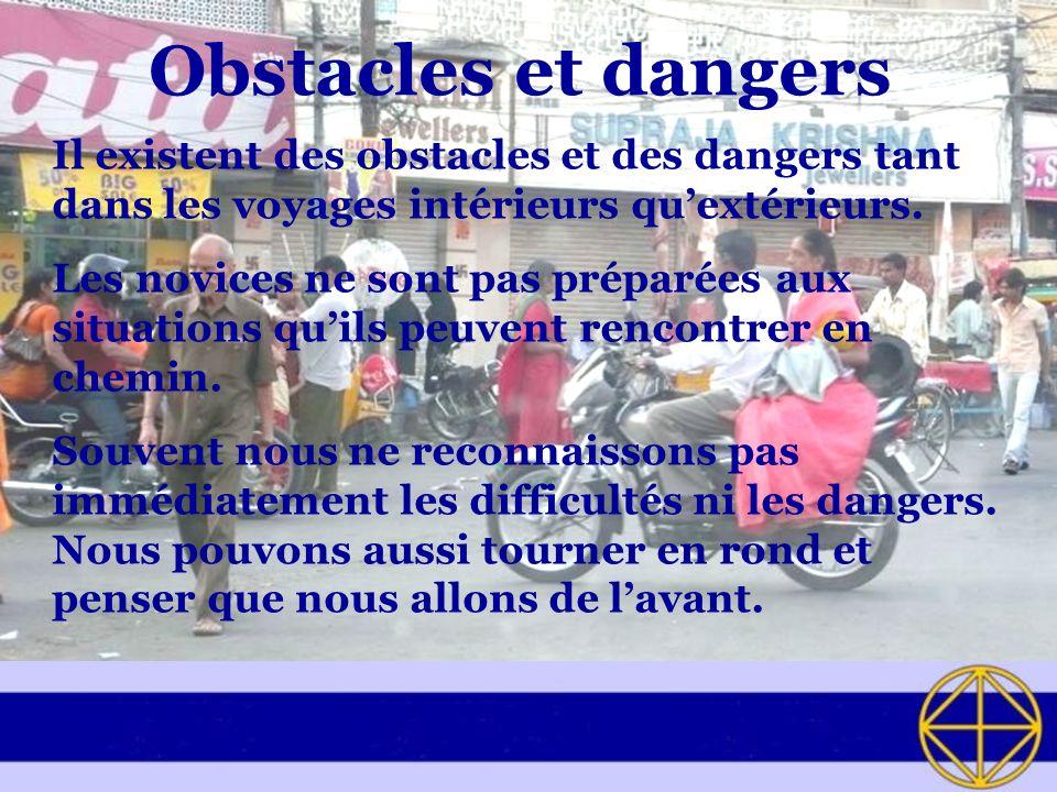 Obstacles et dangers Il existent des obstacles et des dangers tant dans les voyages intérieurs quextérieurs.