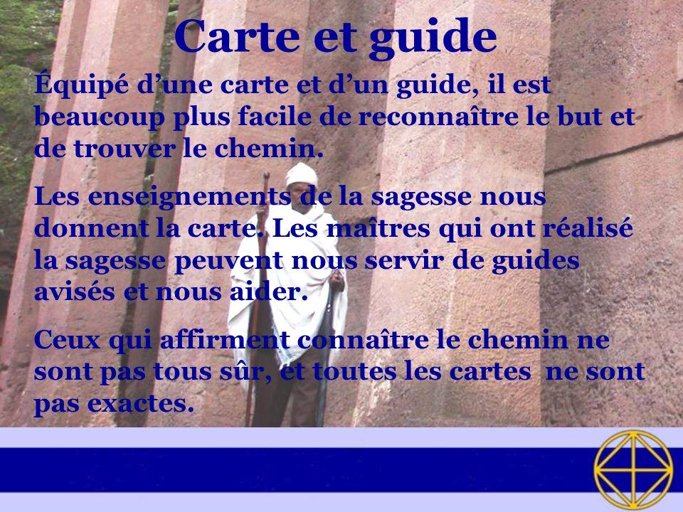 Carte et guide Équipé dune carte et dun guide, il est beaucoup plus facile de reconnaître le but et de trouver le chemin.
