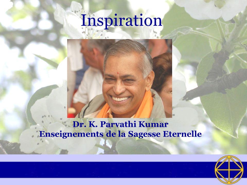Inspiration Dr. K. Parvathi Kumar Enseignements de la Sagesse Eternelle