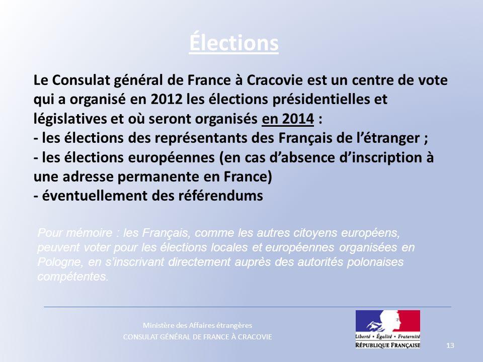 Ministère des Affaires étrangères CONSULAT GÉNÉRAL DE FRANCE À CRACOVIE Le Consulat général de France à Cracovie est un centre de vote qui a organisé