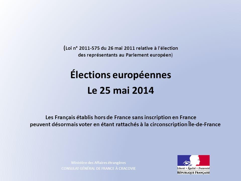 Ministère des Affaires étrangères CONSULAT GÉNÉRAL DE FRANCE À CRACOVIE ( Loi n° 2011-575 du 26 mai 2011 relative à l'élection des représentants au Pa