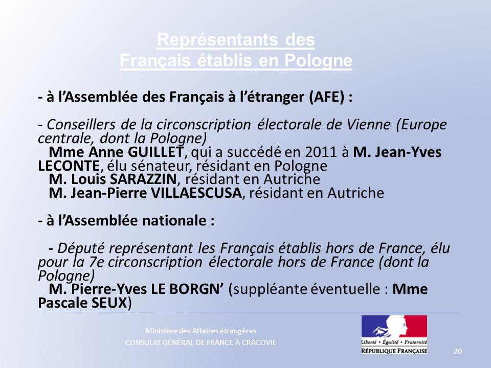 Ministère des Affaires étrangères CONSULAT GÉNÉRAL DE FRANCE À CRACOVIE - à lAssemblée des Français à létranger (AFE) : - Conseillers de la circonscri