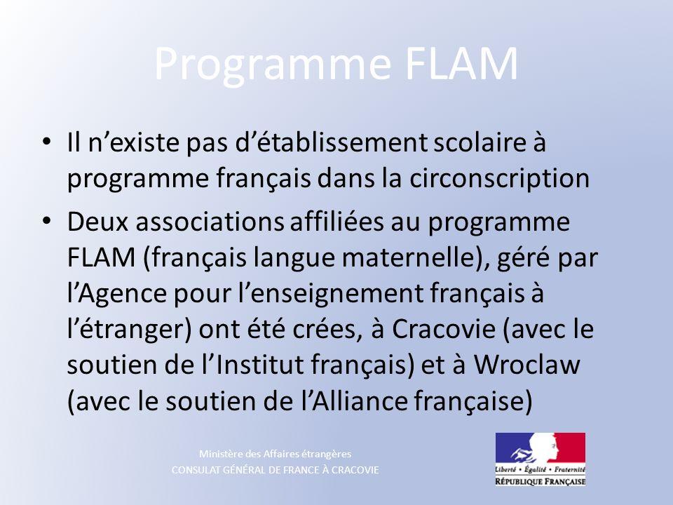 Ministère des Affaires étrangères CONSULAT GÉNÉRAL DE FRANCE À CRACOVIE Programme FLAM Il nexiste pas détablissement scolaire à programme français dan