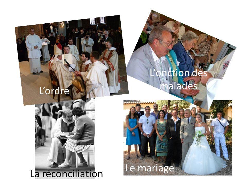 Lonction des malades La réconciliation Le mariage Lordre