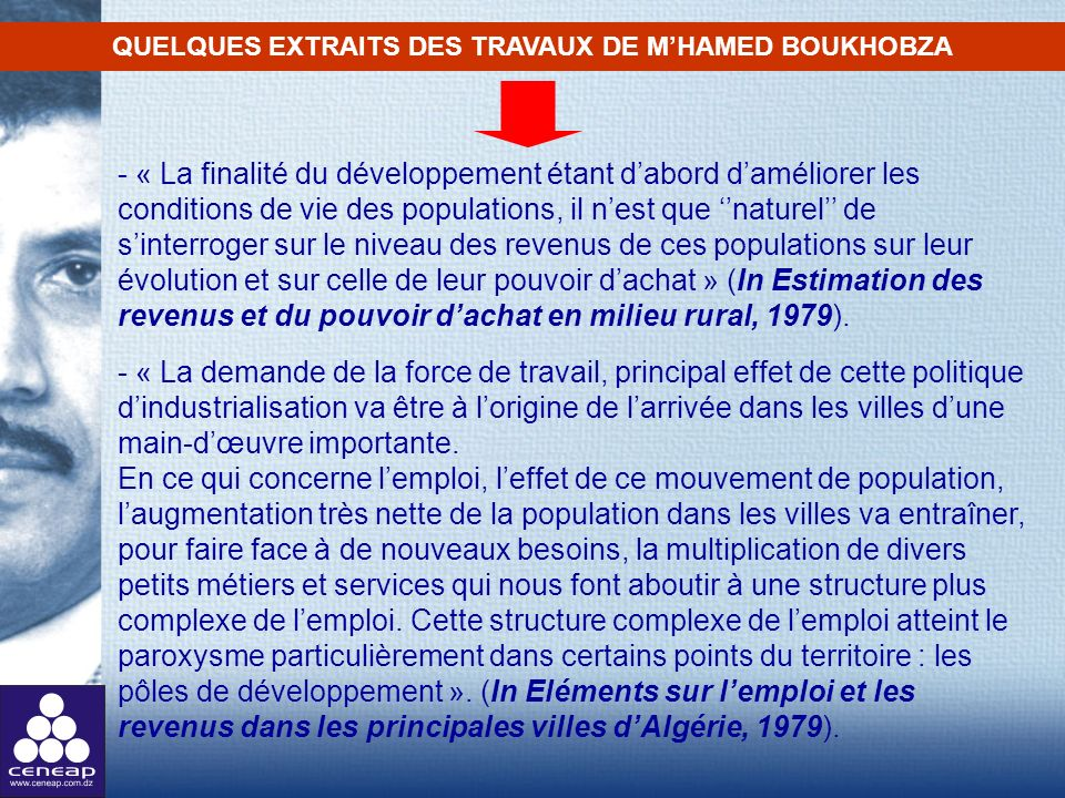 - « La finalité du développement étant dabord daméliorer les conditions de vie des populations, il nest que naturel de sinterroger sur le niveau des r